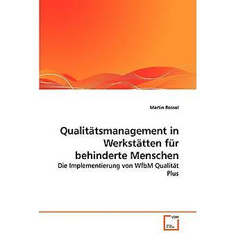 Qualittsmanagement in Werksttten fr behinderte Menschen by Rossol & Martin