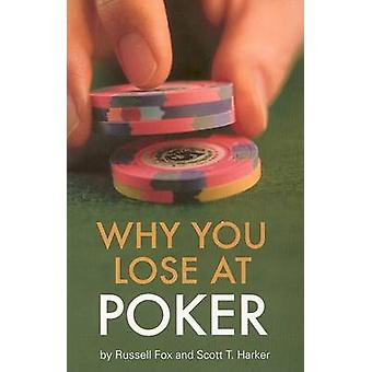 Why You Lose at Poker by Fox & Russell