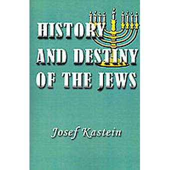 History and Destiny of the Jews by Kastein & Josef