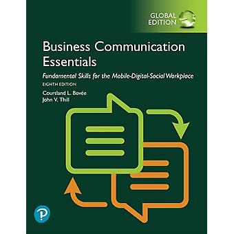Business Communication Essentials Fundamental Skills for th by Courtland L Bovee