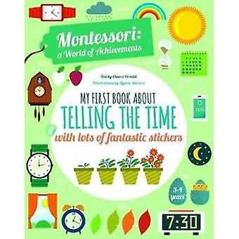 My First Book About Telling the Time with lots of fantastic by Chiara Piroddi