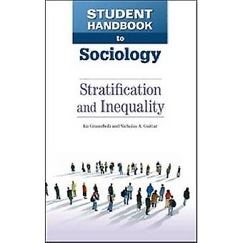 Student Handbook to Sociology - Stratification and Inequality by Liz G
