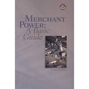 Merchant Power - A Basic Guide by Ann Chambers - 9780878147663 Book