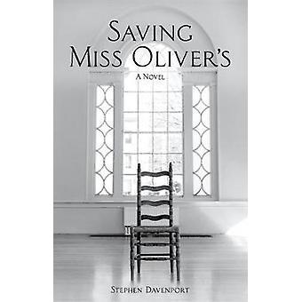 Saving Miss Oliver's - A Novel by Stephen Davenport - 9781513261317 Bo
