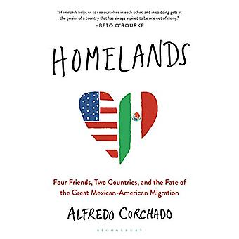 Homelands - Four Friends - Two Countries - and the Fate of the Great M
