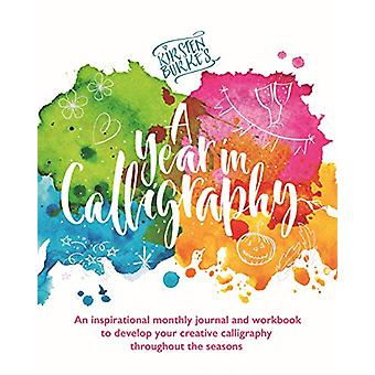 Kirsten Burke's A Year in Calligraphy by Kirsten Burke - 978178741507