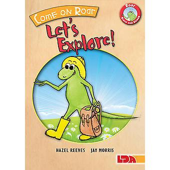 Come on Roar - Let's Explore! by Hazel Reeves - 9781855035553 Book