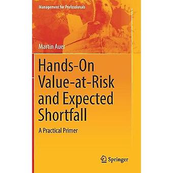 Hands-On Value-at-Risk and Expected Shortfall - A Practical Primer by