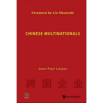 Chinese Multinationals by Jean-Paul Larcon - 9789812835000 Book