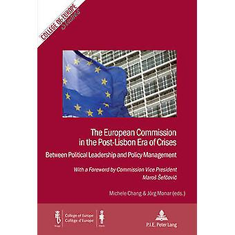 The European Commission in the Post-Lisbon Era of Crises - Between Pol