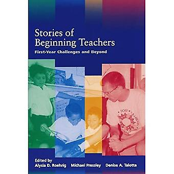 Stories of Beginning Teachers: First Year Challenges and Beyond (Notre Dame Alliance for Catholic Education)