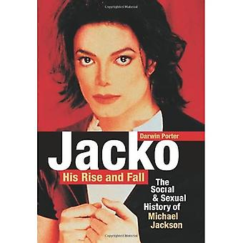 Jacko, His Rise and Fall, Second Edition: The Social and Sexual History of Michael Jackson