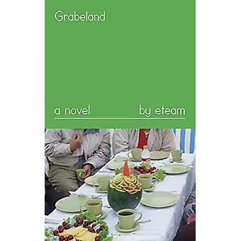 Grabeland - A Novel by eteam - 9781643620138 Book