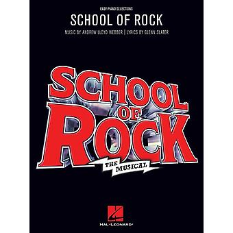 School of Rock  Easy Piano Selections by By composer Andrew Lloyd Webber & By composer Glenn Slater