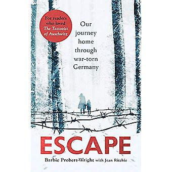 Escape - Our journey home through war-torn Germany by Barbie Probert-W