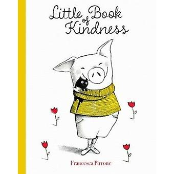 Little Book of Kindness by Francesco Pirrone