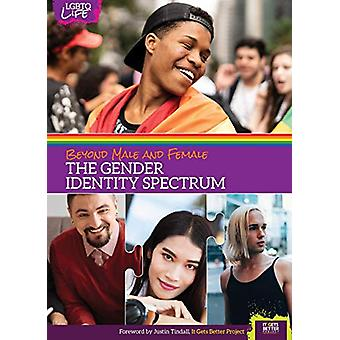 Beyond Male and Female - The Gender Identity Spectrum by Anita R Walke