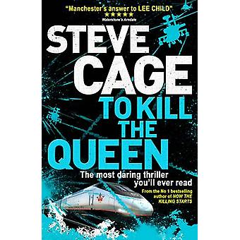 To Kill the Queen - 2 - Hunter by Steve Cage - 9780956591449 Book