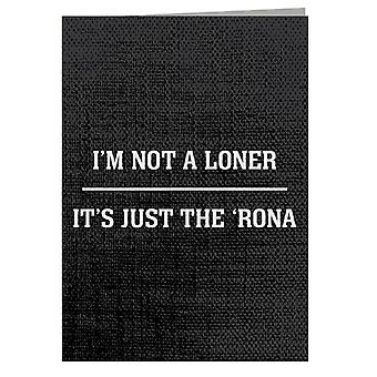 Im Not A Loner Self Isolation Greeting Card