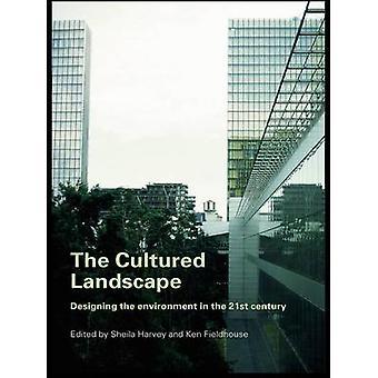 Kulttuurimaisema - Ympäristön suunnittelu 2000-luvulla