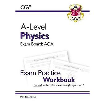 ALevel Physics AQA Year 1  2 Exam Practice Workbook  includes Answers ideal for catchup and the 2022 and 2023 exams CGP ALevel Physics