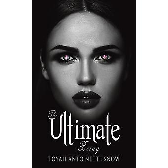 The Ultimate Being by Snow & Toyah Antoinette