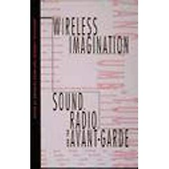 Trådløs fantasi: Lyd, Radio og Avant-garde