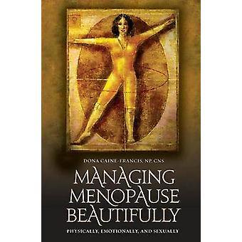 إدارة انقطاع الطمث بشكل جميل - جسديا - عاطفيا - والجنسي