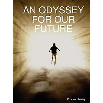AN Odyssey for Our Future by Charles Hinkley - 9780615175850 Book