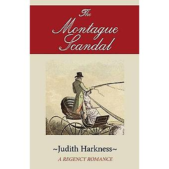 The Montague Scandal - A Regency Romance by Judith Harkness - 97807867