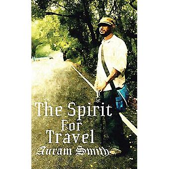 The Spirit for Travel by Auram Smith - 9781482850369 Book