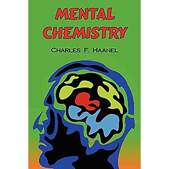 Mental Chemistry - The Complete Original Text by Charles F Haanel - 97