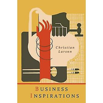 Business Inspirations by Christian D Larson - 9781614273691 Book