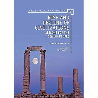Rise and Decline of Civilizations - Lessons for the Jewish People by S