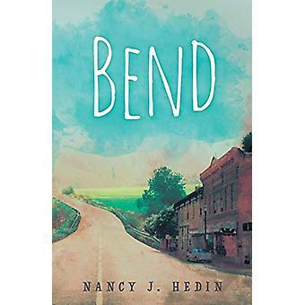 Bend by Nancy J Hedin - 9781626495517 Book