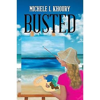 Busted by Michele I Khoury - 9781684097708 Book