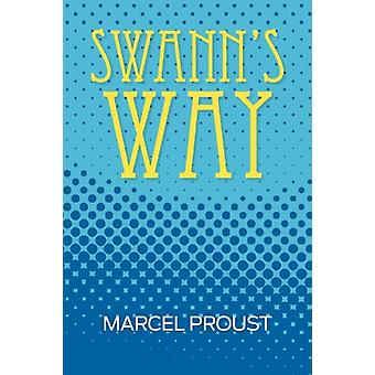 Swann's Way (Remembrance of Things Past - Volume One) by Marcel Prous