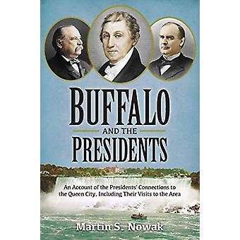 Buffalo and the Presidents - An Account of the American Presidents' Co