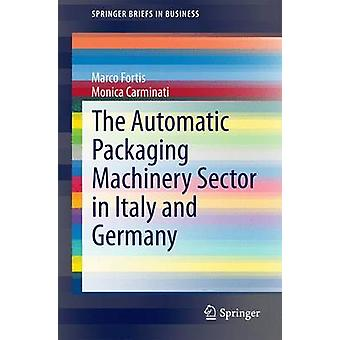 The Automatic Packaging Machinery Sector in Italy and Germany by Marc