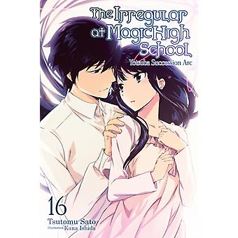 The Irregular at Magic High School Vol. 16 light novel by Tsutomu Satou
