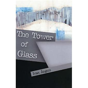 Tower of Glass by Ivan Angelo