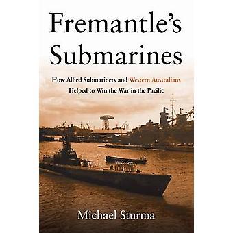 Fremantles Submarines by Michael Sturma