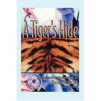 A Tiger es Hide: Erinnerungen an einen ausländischen Chirurgen in den USA