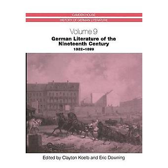 German Literature of the Nineteenth Century 18321899 9 by Edited by Clayton Koelb & Edited by Eric Downing