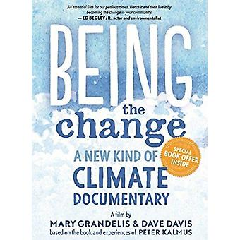 Being the Change  A New Kind of Climate Documentary