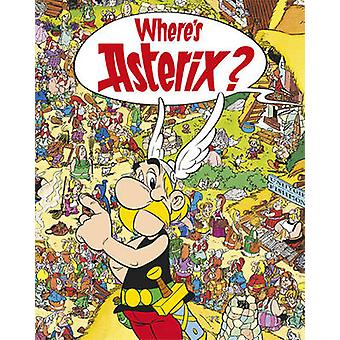 Asterix Wheres Asterix by Rene Goscinny