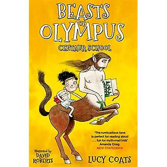 Beasts of Olympus 5 Centaur School by Coats & Lucy