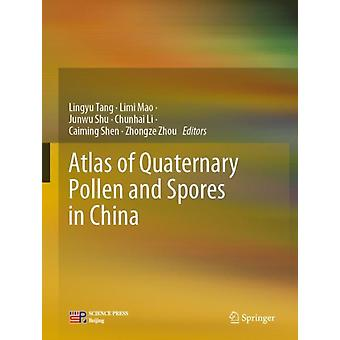 Atlas of Quaternary Pollen and Spores in China av Edited by Lingyu Tang &Edited by Limi Mao &Edited by Junwu Shu &Edited by Chunhai Li &Edited by Caiming Shen &Edited by Zhongze Zhou