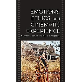 Emotions Ethics and Cinematic Experience by Edited by Robert Sinnerbrink