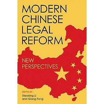 Réforme juridique chinoise moderne - Nouvelles perspectives par Xiaobing Li - 978081